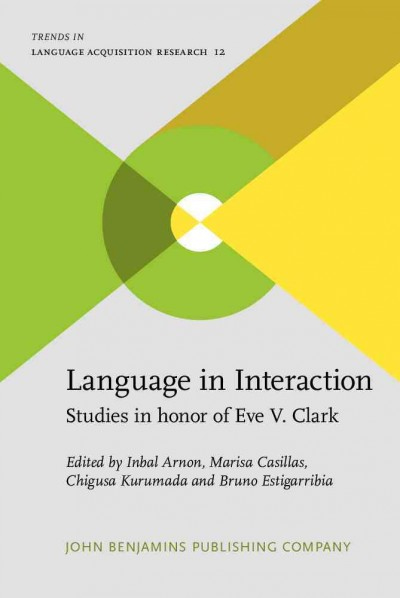 Language in interaction : studies in honor of Eve V. Clark /