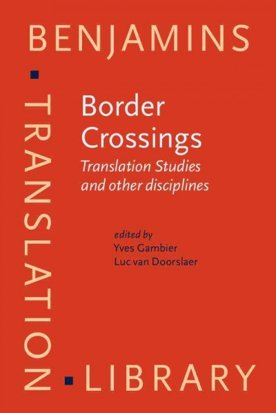 Border crossings : translation studies and other disciplines /