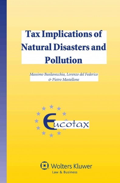 Tax implications of natural disasters and pollution /