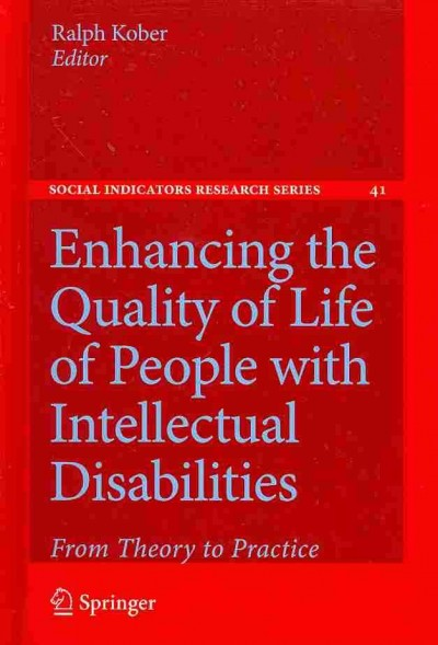 Enhancing the quality of life of people with intellectual disabilities : from theory to practice /