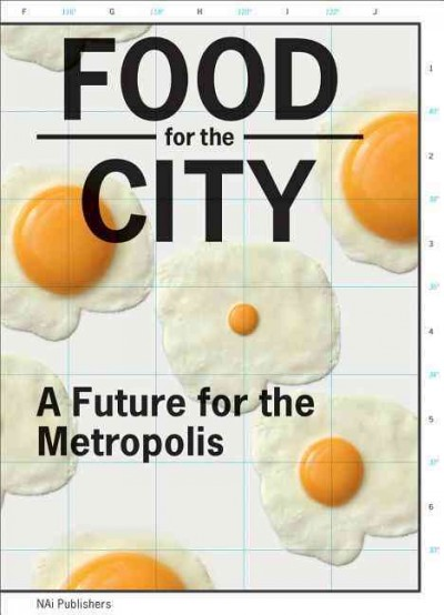 Food for the city : a future for the metropolis.