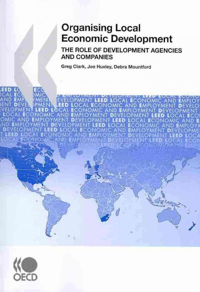 Organising local economic development:the role of development agencies and companies