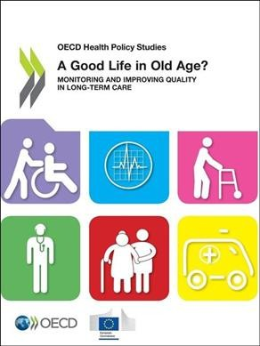 A good life in old age? : monitoring and improving quality in long-term care.