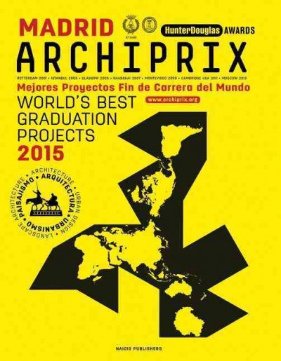 Archiprix International Madrid 2015. The world