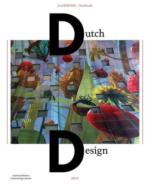 Dutch design : jaarboek 2015 = yearbook 2015 /