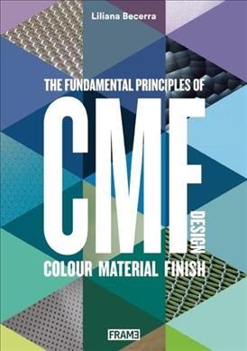CMF design : : the fundamental principles of colour- material and finish design