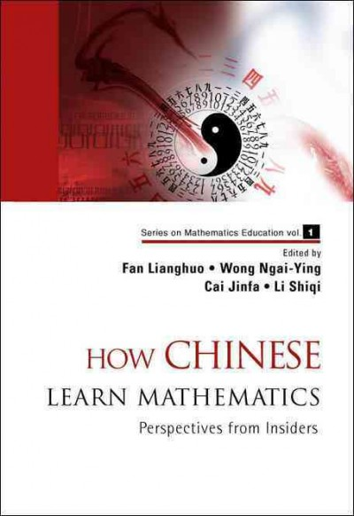 How Chinese learn mathematics : perspectives from insiders /
