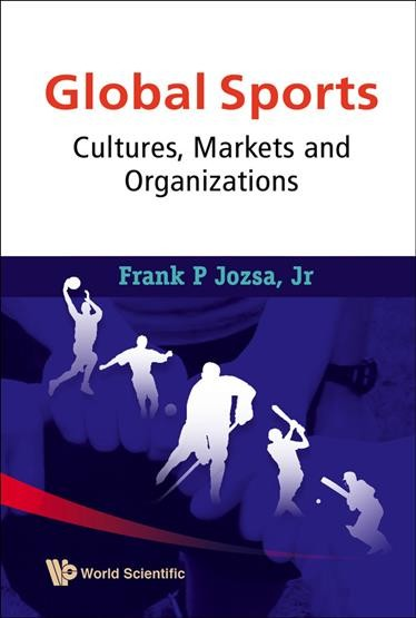 Global sports : cultures, markets and organizations /