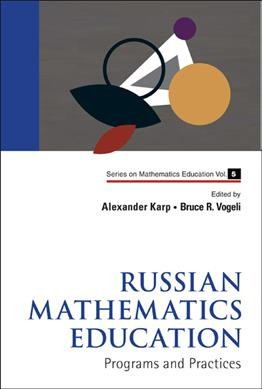 Russian mathematics education : programs and practices /