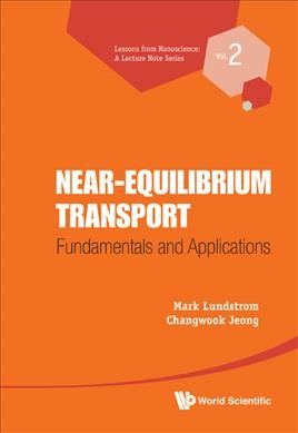 Near-equilibrium transport : fundamentals and applications /