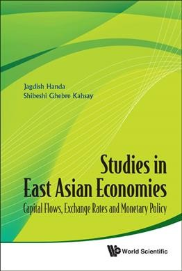 Studies in East Asian economies:capital flows, exchange rates and monetary policy