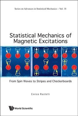 Statistical mechanics of magnetic excitations : from spin waves to stripes and checkerboards /