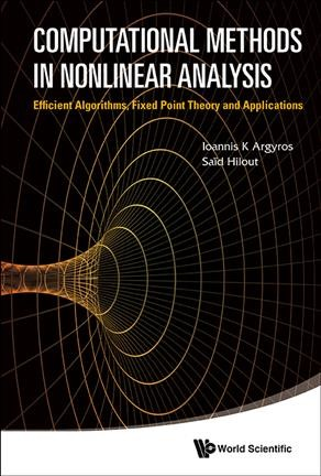 Computational methods in nonlinear analysis : efficient algorithms, fixed point theory, and applications