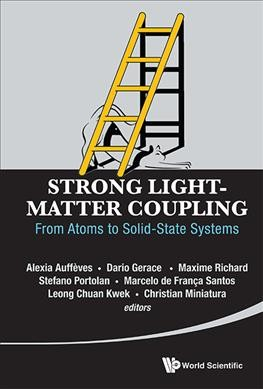 Strong light-matter coupling : from atoms to solid-state systems /