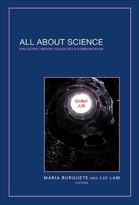 All about science : : philosophy- history- sociology & communication