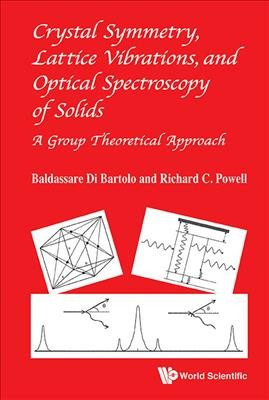 Crystal symmetry, lattice vibrations and optical spectroscopy of solids : a group theoretical approach /