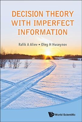 Decision theory with imperfect information /
