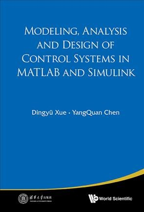 Modeling, analysis and design of control systems in MATLAB and Simulink /