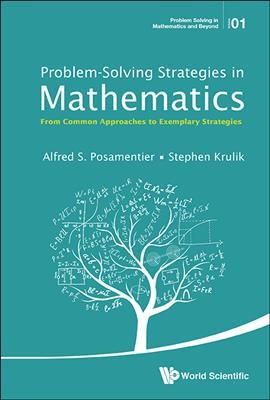 Problem-solving strategies in mathematics : from common approaches to exemplary strategies /