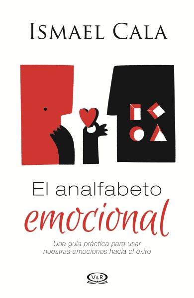 El analfabeto emocional/ The Emotional Illiterate