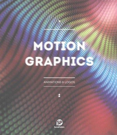 Motion graphics : animations & logos /