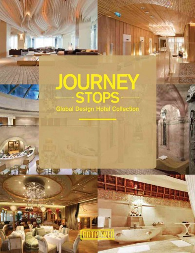 Journey stops : : global design hotel collection