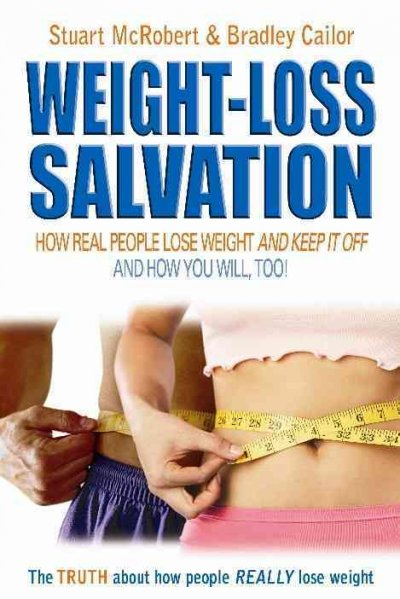 Weight-loss salvation : how real people lose weight and keep it off /
