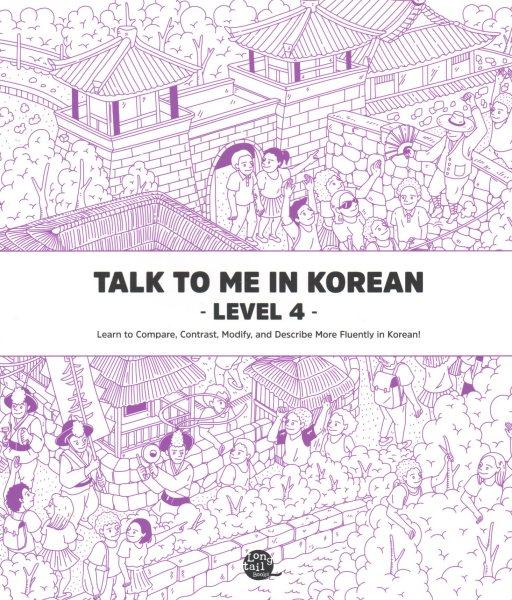 Talk to Me in Korean, Level 4
