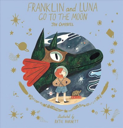 Franklin and Luna go to the Moon - Jen Campbell