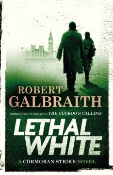 book Lethal White by Robert Galbraith