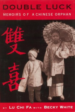 Double luck : memoirs of a Chinese orphan
