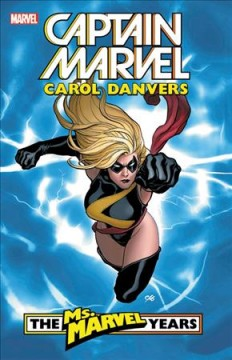 book Captain Marvel: Carol Danvers: the Ms. Marvel years by Brian Reed