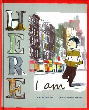 book Here I Am by Patti Kim