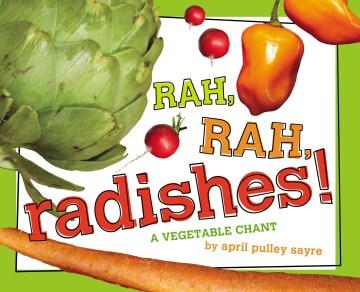 book Rah, Rah, Radishes!: A Vegetable Chant by April Pulley Sayre