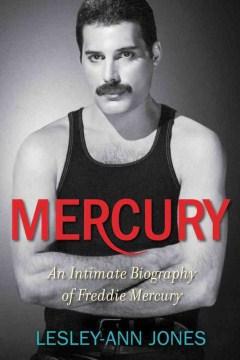 book Mercury: An Intimate Biography of Freddie Mercury by Lesley-Ann Jones