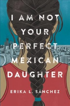 book I am Not Your Perfect Mexican Daughter by Erika L.  Sánchez