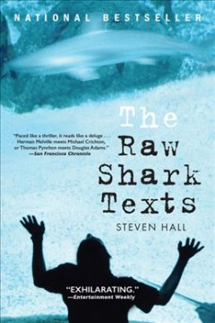 http://www.blackgold.org/polaris/search/searchresults.aspx?ctx=1.1033.0.0.7&type=Keyword&term=The%20Raw%20Shark%20Texts%20-%20Steven%20Hall&by=KW&sort=RELEVANCE&limit=TOM=*&query=&page=0&searchid=19&pos=1#__pos-1