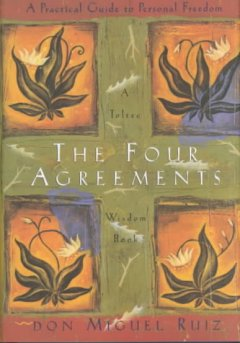 book The Four Agreements: A Practical Guide to Personal Freedom by Don Miguel Ruiz