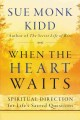 When the heart waits : spiritual direction for life's sacred questions