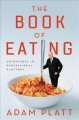The book of eating : adventures in professional gluttony
