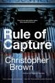 Rule of capture : a novel
