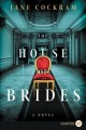 The house of brides : a novel
