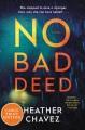No bad deed a novel