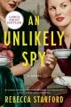An unlikely spy : a novel