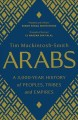 Arabs : a 3,000-year history of peoples, tribes and empires