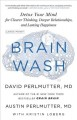Brain wash detox your mind for clearer thinking, deeper relationships, and lasting happiness