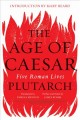 The Age of Caesar : Five Roman Lives