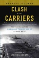 Clash of the carriers : the true story of the Marianas Turkey Shoot of World War II