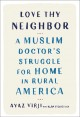 Love thy neighbor : a Muslim doctor