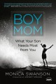 Boy mom : what your son needs most from you